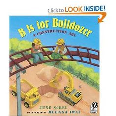 B is for bulldozer (A Construction ABC)
