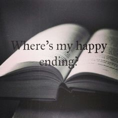 Out of the books,  manga, comics I read and  shows I watch, I rarely get a happy ending.....