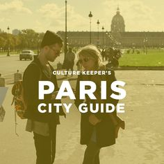 Culture Keeper: Paris // City Guide