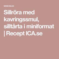Sillröra med kavringssmul, silltårta i miniformat | Recept ICA.se