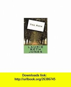 The Path Publisher Hyperion Laurie Beth Jones ,   ,  , ASIN: B004Q01PWW , tutorials , pdf , ebook , torrent , downloads , rapidshare , filesonic , hotfile , megaupload , fileserve