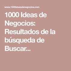 1000 Ideas de Negocios: Resultados de la búsqueda de Buscar...