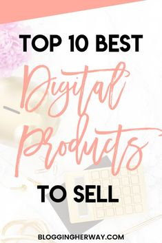 Selling digital products can be a highly profitable way to make money online. Here are the best digital products to sell in