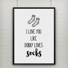 Canvas Art Poster Quote I Love You Like Dobby Loves Socks GREETING CARD, Harry…