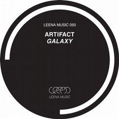 Artifact - Galaxy / Leena Music / LEENA050 - http://www.electrobuzz.fm/2016/04/01/artifact-galaxy-leena-music-leena050/