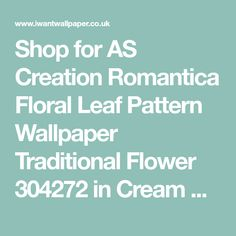 AS Creation Romantica Floral Leaf Pattern Wallpaper Traditional Flower 304272 Classic Wallpaper, Latest Design Trends, Traditional Wallpaper, Free Uk, Designer Wallpaper, Pattern Wallpaper, Delivery, Living Room, Cream