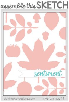 Assemble This Sketch No. 11 Did you see the new Unity Stamp Company sentiment kit for September? It is full of lots of adorable fall images and so many great sentiments. This stamp set inspired me … Make Your Own Background, Fall Images, Unity Stamps, Pretty Backgrounds, Foam Adhesive, Sketch Inspiration, My Favorite Image, Card Maker, Distress Ink