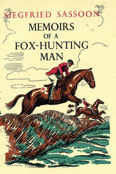 Memoirs of a Fox-Hunting Man by Siegfried Sassoon by Faber Books, via Flickr