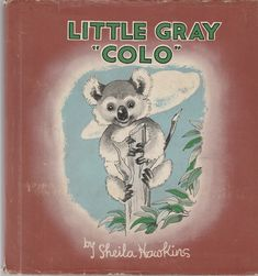Little Gray Colo by Sheila Hawkins 1939 Koala Bear Vintage Picture Book by BirdhouseBooks on Etsy Bear Island, Barnyard Animals, Little Golden Books, Big Bird, Vintage Children's Books, Tooth Fairy, Vintage Christmas Cards, Vintage Pictures, Etsy Vintage