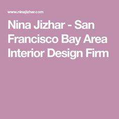 Nina Jizhar - San Francisco Bay Area Interior Design Firm