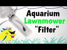 "How To Make: DIY Aquarium Filter ""Lawnmower"" - YouTube  Interesting idea"