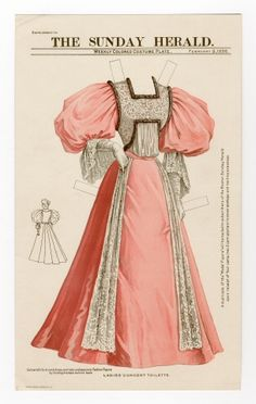 Ladies Concert Toilette for paper doll, Boston Sunday Herald, 9 Victorian Paper Dolls, Vintage Paper Dolls, Vintage Crafts, 1890s Fashion, Edwardian Fashion, Edwardian Era, Victorian Era, Historical Costume, Historical Clothing