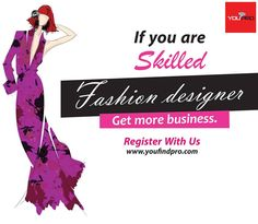 you are a professional  fashion designer then register  with us www.youfindpro.com