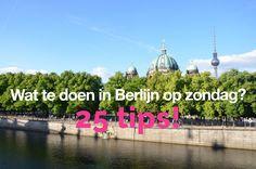 Op zondag zijn de winkels dicht in Berlijn. Saai? Nee hoor! Er zijn heel veel leuke dingen te doen in Berlijn op zondag. Klik snel door voor 25 tips!
