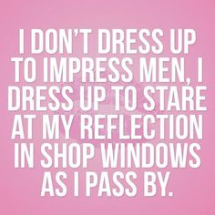 Dress up for yourself!