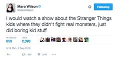 "And this tweet that totally agrees. | 31 Jokes Only ""Stranger Things"" Fans Will…"