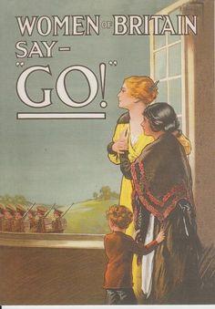 """Women of Britain say GO!"" First World War army recruitment propaganda poster aimed at women Ww1 Propaganda Posters, Political Posters, Vintage Advertisements, Vintage Ads, Vintage Posters, Advertising Signs, World War One, First World, Schlacht An Der Somme"