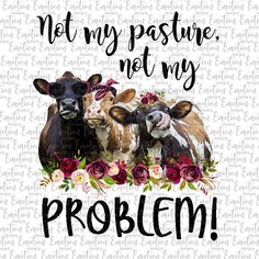 But Did You Die Heifer Cow Ready to Press Sublimation Transfer Heifer Cow, 2 Clipart, But Did You Die, Not My Problem, Cow Art, Cricut Design, Funny Quotes, Badass Quotes, At Least