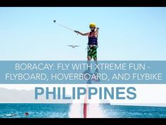 Philippines: Fly with Xtreme Fun—Flyboard, Hoverboard, and Flybike in Bo...