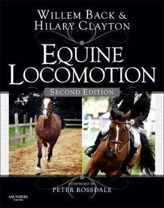 Equine Locomotion/Willem Back & Hilary Clayton Saunders, Elsevier, 2013 ISBN 9780702029509