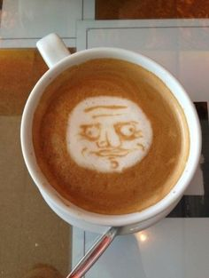 "LE ME: ""Barista! There is a Rage Face in my coffee... Pls take care of it!"" BARISTA: ""Me gusta!"" #funny #megusta #coffee"