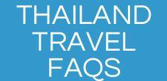 Thailand Travel FAQs
