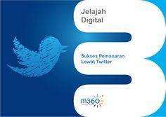 Kiat Sukses Menggunakan Twitter untuk Marketing by m360 ID via Slideshare