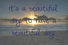 Beautiful Day, Your Way!