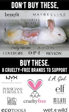 Support cruelty free makeup brands and ditch the ones who test on animals!