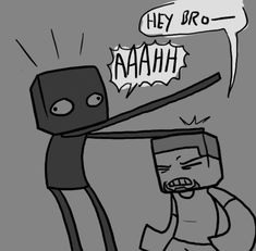 minecraft enderbro | Enderbro] : I guess I am pretty aggressive in the dark