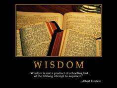 When Einstein talks about wisdom, one just HAS to listen .....
