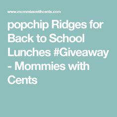 popchip Ridges for Back to School Lunches #Giveaway - Mommies with Cents
