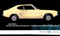 Ford Capri magazine advertisement from 1972 Ford Capri, Mustang, Ford Pinto, Mercury Capri, Car Brochure, Cab Over, Ford Falcon, Retro Ads, Car Advertising