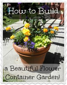 Ideas: How to Build a Container Flower Garden