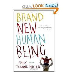 Brand New Human Being by Emily Jeanne Miller. This fast-paced tale of family life follows stay-at-home dad Logan Pyle as he tries to save his foundering marriage, find personal fulfillment, and figure out why his nearly five-year-old son wants to be treated like a baby - all while addressing the comical and quotidian quandaries of parenthood.