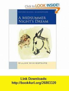 Midsummer Nights Dream Oxford School Shakespeare (9780198328667) William Shakespeare, Roma Gill , ISBN-10: 0198328664  , ISBN-13: 978-0198328667 ,  , tutorials , pdf , ebook , torrent , downloads , rapidshare , filesonic , hotfile , megaupload , fileserve