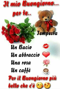 Buongiorno 1182 Good Morning, Teddy Bear, Facebook, Anna, Italian Quotes, Good Afternoon, Hearts, Messages, Quote Friendship
