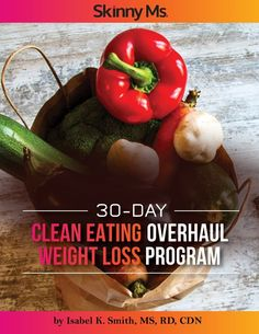 30 Day Clean Eating Overhaul Weight Loss Program!  #weightloss #cleaneating