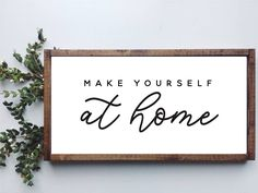 Make yourself at home Canvas, Framed Home sign, Farmhouse Decor, Rustic Decor – Home Design