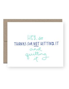 Greeting Card - Anniversary - husband card - hey so, thanks for not hitting it and quitting it.