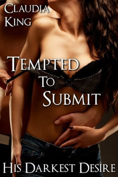 Tempted to Submit: His Darkest Desire, Part 1 (BDSM Erotic Romance) by Claudia King, #free http://www.amazon.com/dp/B00A7KJA2W/ref=cm_sw_r_pi_dp_AVsErb0W2VX1B