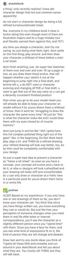 I know this talks about drawing, but it's really great advice for writing as well. Let your characters have the freedom to evolve as you go, and don't worry if they end up looking inconsistent. That's what editing is for.