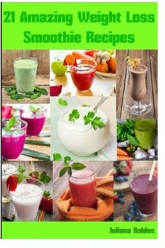 Weight Loss Smoothie Recipes 21 Amazing Weight Loss Smoothie Recipes Low Calorie Smoothie Recipes  Smoothie Diet Recipes You Wish You Knew Series Volume 2 >>> Click image to review more details. (Note:Amazon affiliate link)
