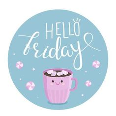 Vector illustration of Hello Friday with a cocoa mug Happy Friday Quotes, Thursday Quotes, Christmas Sloth, Merry Christmas Card, Good Morning Friday, Good Morning Quotes, Night Quotes, High Quality Halloween Costumes, Latest Good Morning Images