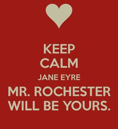 keep-calm-jane-eyre-mr-rochester-will-be-yours