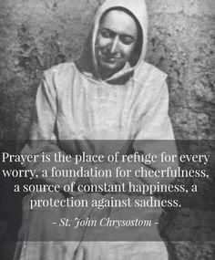 John Chrysostom on Prayer Catholic Quotes, Catholic Prayers, Catholic Saints, Religious Quotes, Roman Catholic, Holy Mary, Catholic Gentleman, Great Quotes, Psalms