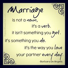 #Marriage is not a noun, it's a verb. #Quote