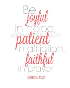 Romans 12:12 Digital Print  Scripture Art by LatoyaMoniqueDesigns,