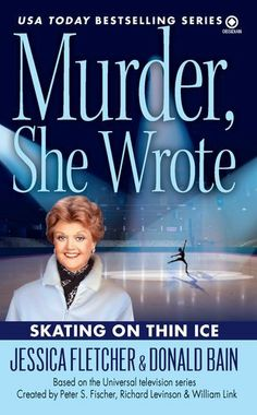 Murder, She Wrote: Skating on Thin Ice by Jessica Fletcher. $7.99. Reading level: Ages 18 and up. Publisher: Signet; Reprint edition (March 6, 2012). Author: Donald Bain. Series - Murder She Wrote (Book 35)
