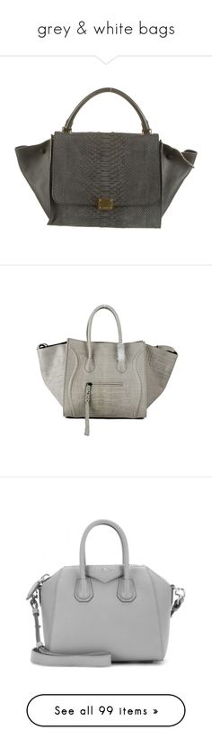 """grey & white bags"" by phytomsisa ❤ liked on Polyvore featuring bags, handbags, celine, black, leather purse, leather handbag purse, handbag purse, leather handbags, man bag and luggage"